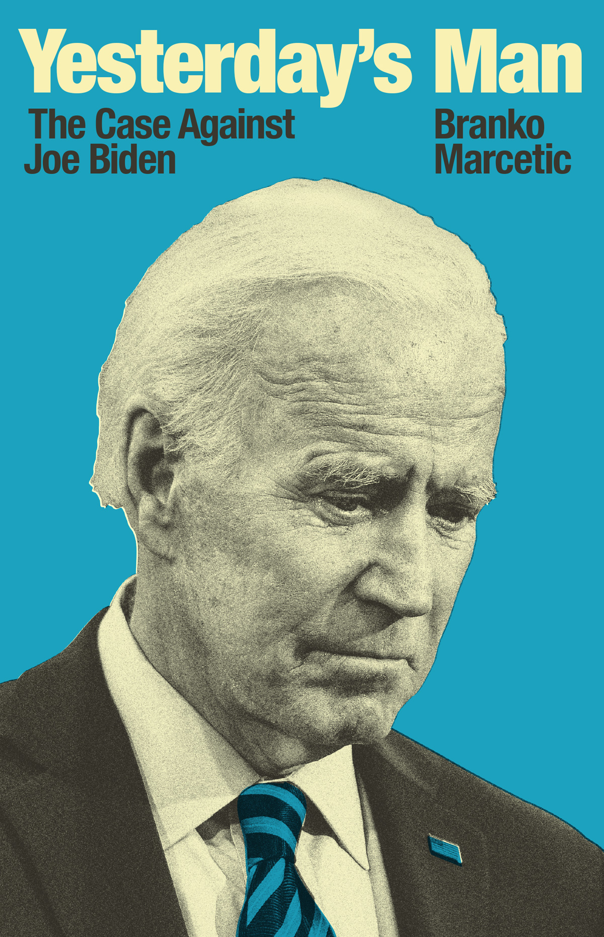 Yesterday's Man: The Case Against Joe Biden