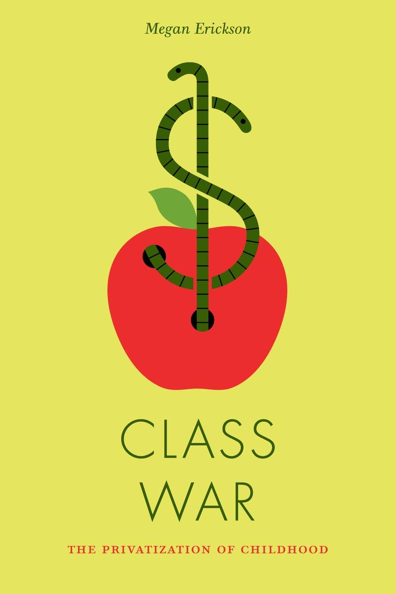 Class War: The Privatization of Childhood